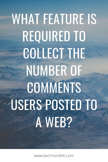 what feature is required to collect the number of comments users posted to a web?