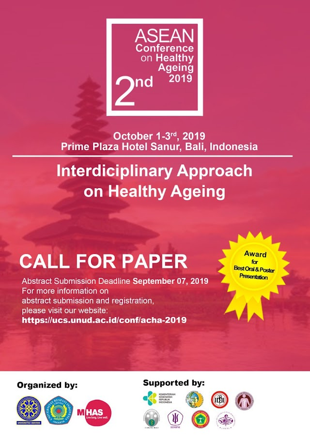 "2nd ASEAN CONFERENCE ON HEALTHY AGEING (ACHA) 2019  ""Interdisciplinary Approach on Health Ageing""   1st -3rd  Oct 2019 Bali"