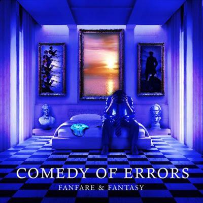 Comedy of Errors - Fanfare & Fantasy