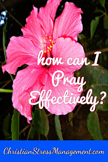 How can I pray effectively?