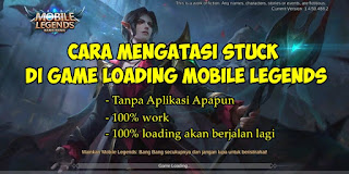 Cara Mengatasi Stuck Di Game Loading Mobile Legends
