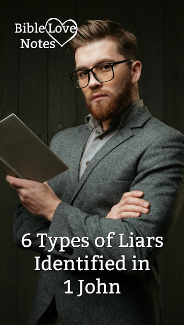 1 John Identifies 6 Types of Liars.   5 Types Claim to Be Believers.This 1-minute devotion explains each type.