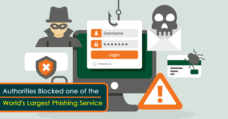 Authorities Blocked One of The World's Largest Phishing Service