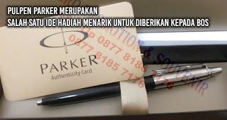 Pulpen Parker merupakan salah satu ide hadiah menarik untuk diberikan kepada bos