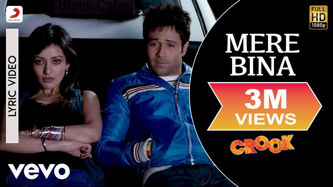 Mere Bina Lyrics Crook | Emraan Hashmi X Neha | Nikhil D'souza