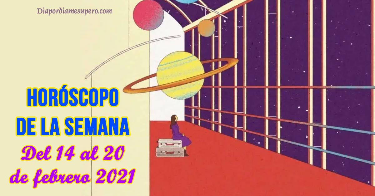 Horóscopo de la semana: Del 14 al 20 de febrero