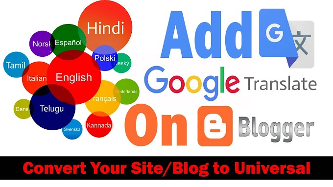 Google Translate | Convert Your Blog to Universal Lingual