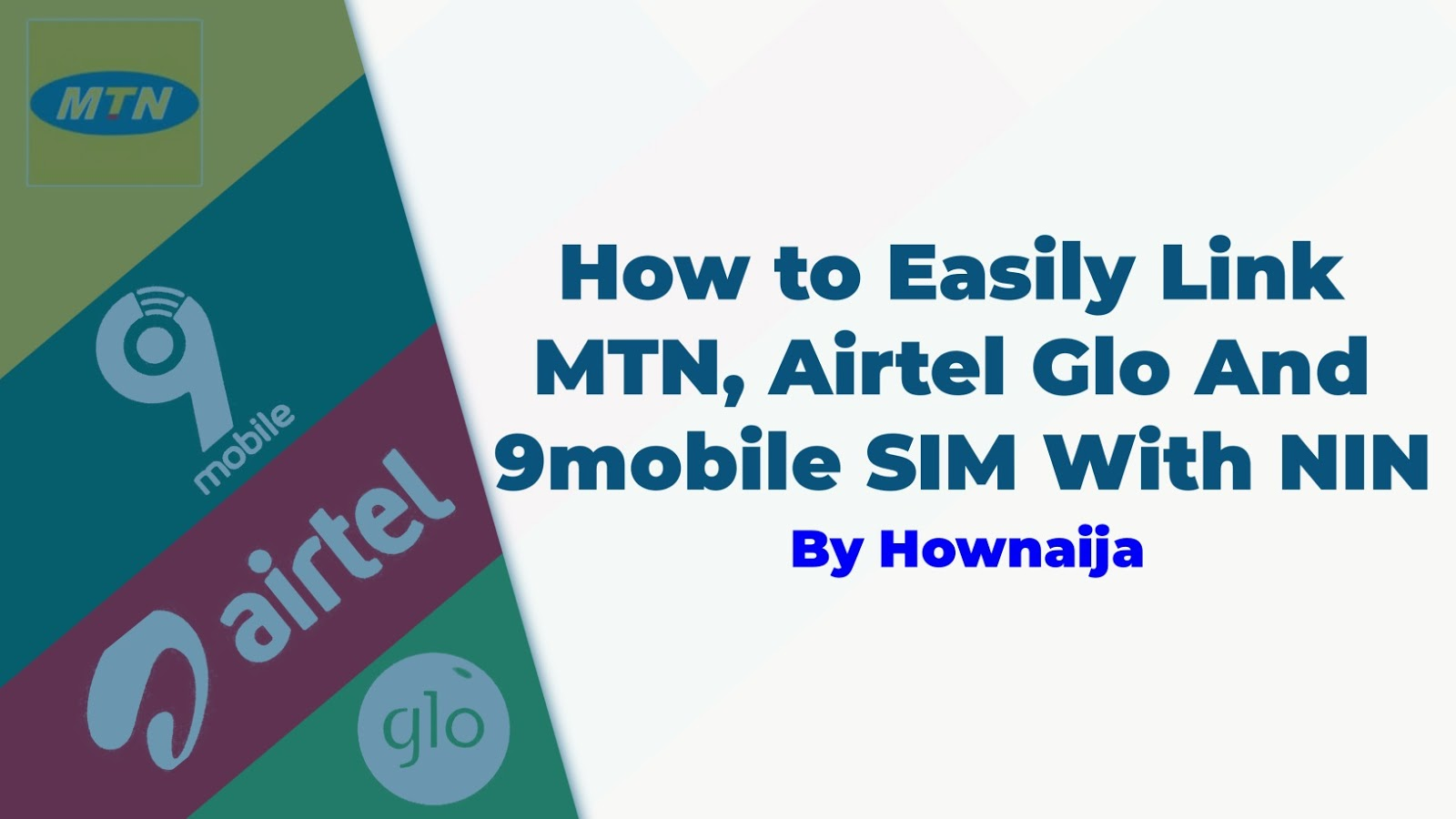 How to Easily Link MTN, Airtel Glo And 9mobile SIM With NIN