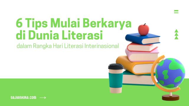 6-tips-mulai-berkarya-di-dunia-literasi-dalam-rangka-Hari-Literasi-Internasional