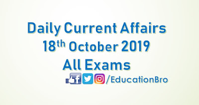 Daily Current Affairs 18th October 2019 For All Government Examination