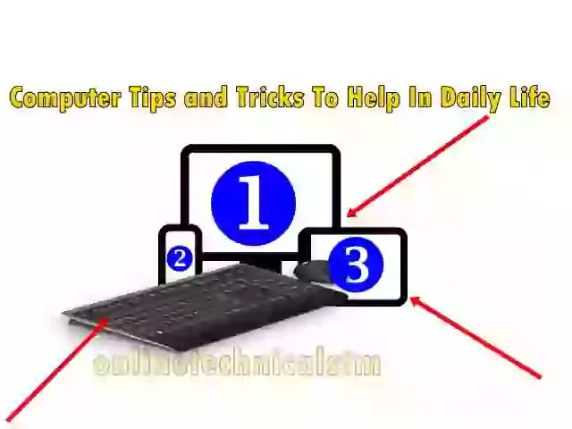 Best Computer Tips and Tricks To Help In Daily Life