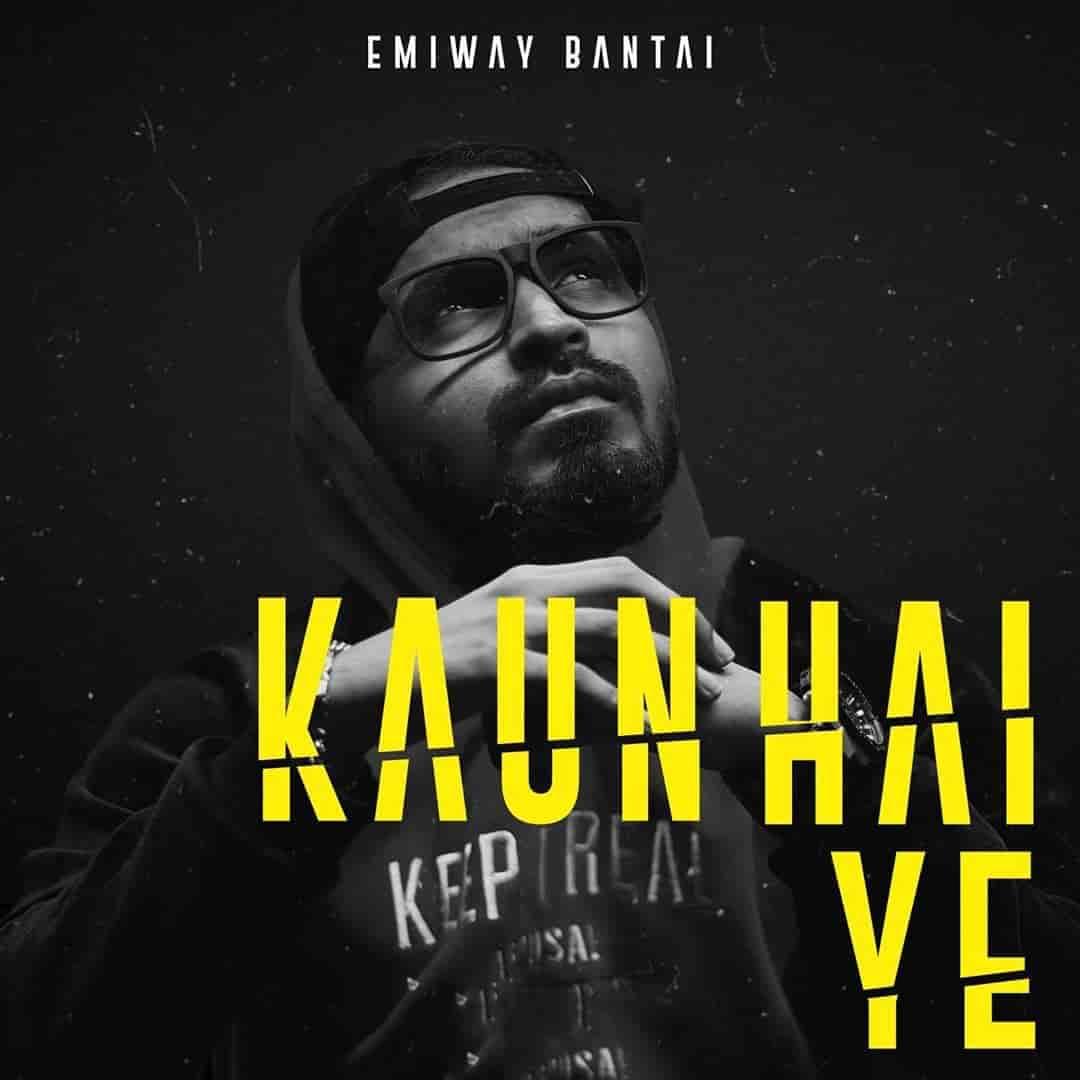 Kaun Hai Ye Rap Song By Rapper Emiway Bantai