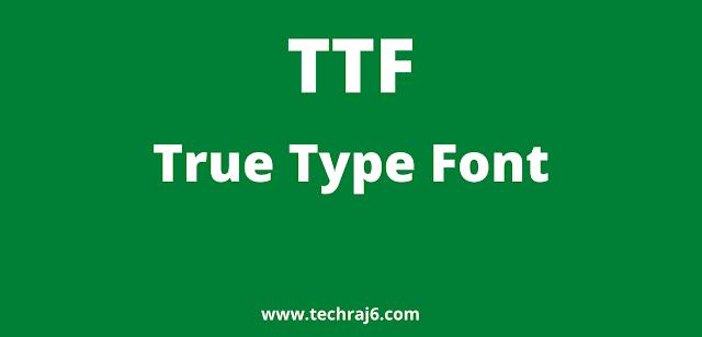 TTF full form, What is the full form of TTF