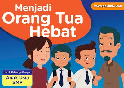Menjadi Orang Tua Hebat untuk Keluarga Anak Usia Sekolah Menengah Pertama