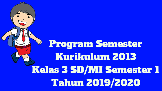 Program Semester Kurikulum 2013 Kelas 3 SD/MI Semester 1 Tahun 2019/2020 - Mutu Guruku