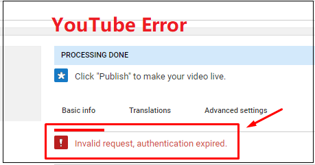 How to Fix Invalid Request, Authentication Expired on YouTube?