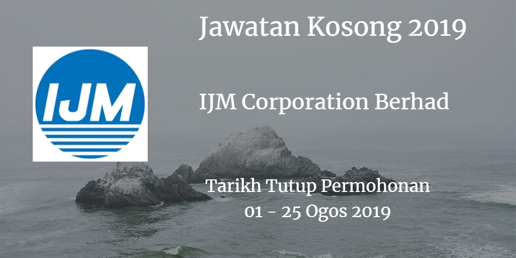 Jawatan Kosong IJM Corporation Berhad Ogos 2019