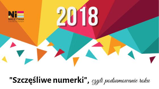 """""""Szczęśliwe numerki"""", czyli podsumowanie 2018 roku"""
