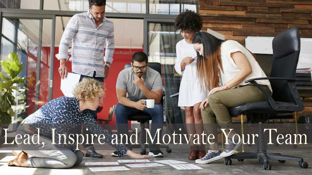 10 Ways to Lead, Inspire and Motivate Your Team