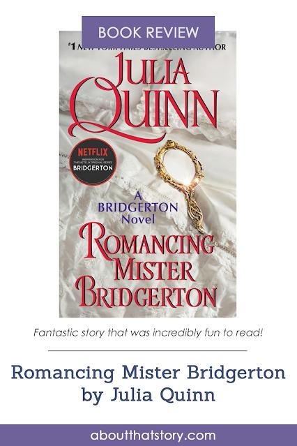 Book Review: Romancing Mister Bridgerton by Julia Quinn | About That Story