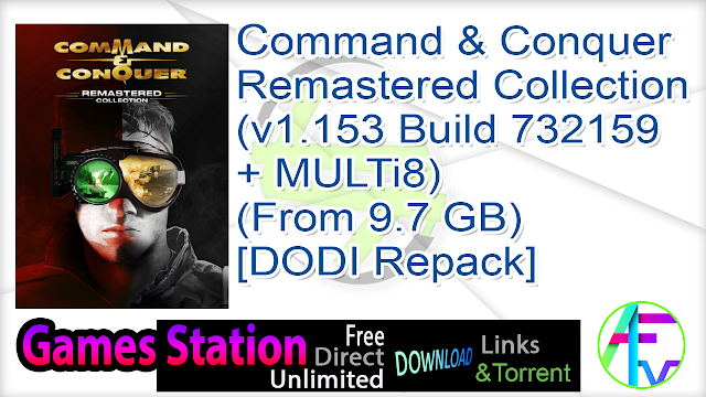 Command & Conquer Remastered Collection (v1.153 Build 732159 + MULTi8) (From 9.7 GB) – [DODI Repack]