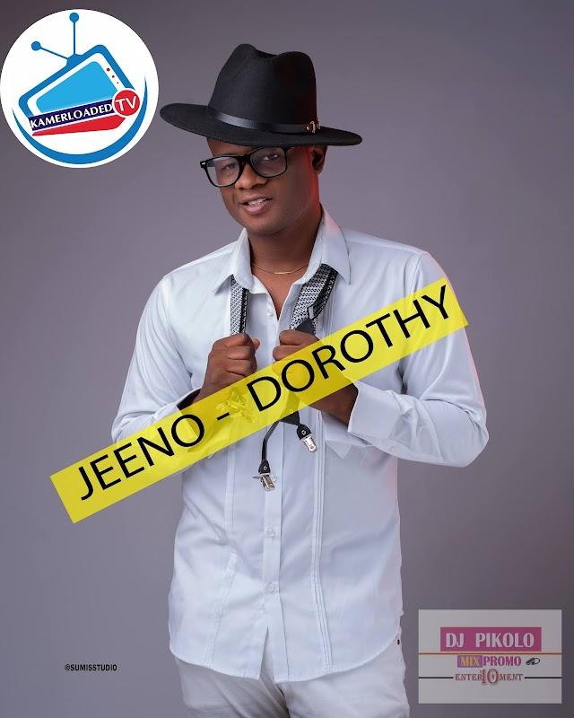 [Video]: Jeeno – Dorothy (Prod. By Mageek Feengaz)DJ PIKOLO MIX PROMO BLOG 237.