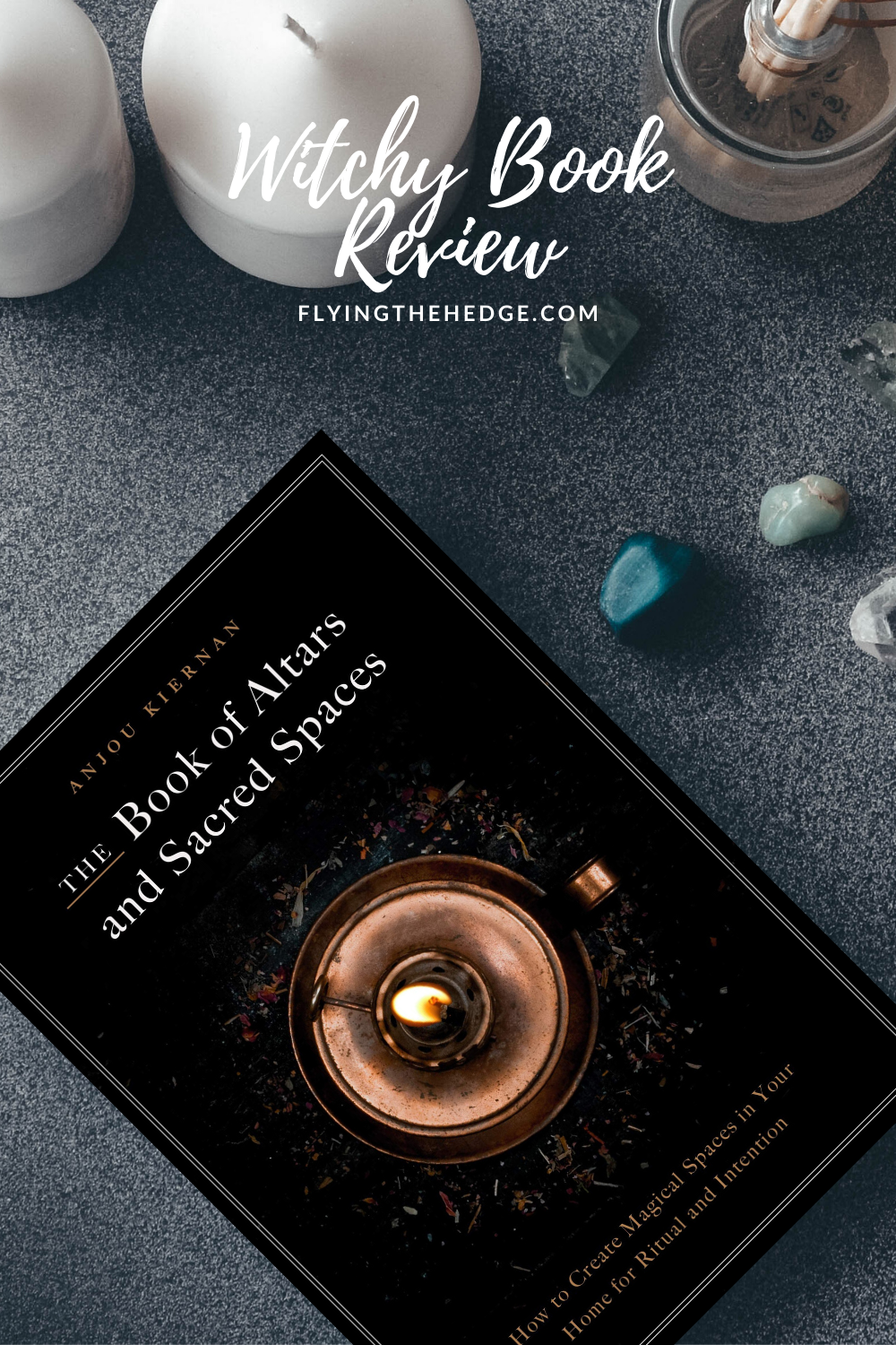The Book of Altars and Sacred Spaces by Anjou Kiernan, book review, witch, witchcraft, altar, sacred space, witchy, occult, Wheel of the Year, sabbats