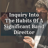 Inquiry Into The Habits Of A Significant Band Director