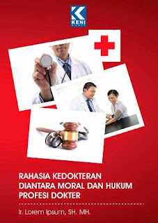 Rahasia Kedokteran : DiAntara Moral dan Hukum Profesi dokter