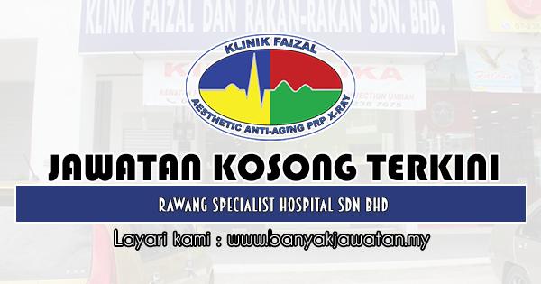 Jawatan Kosong 2019 di Klinik Faizal & Rakan-Rakan Sdn Bhd