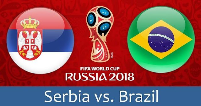 BRAZIL VS SERBIA LIVE STREAM WORLD CUP 27 JUNE 2018