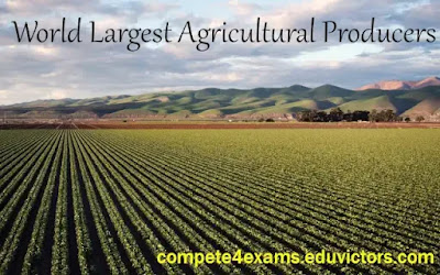 World Largest Agricultural Producers (#generalAwareness)(#Geography)(#compete4exams)(#eduvictors)