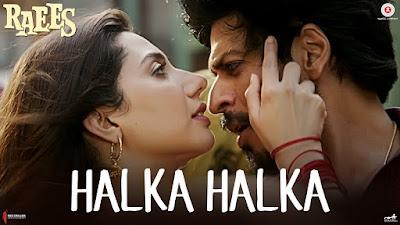 Halka Halka Lyrics| Raees (2017) | Sonu Nigam, Shah Rukh kHan