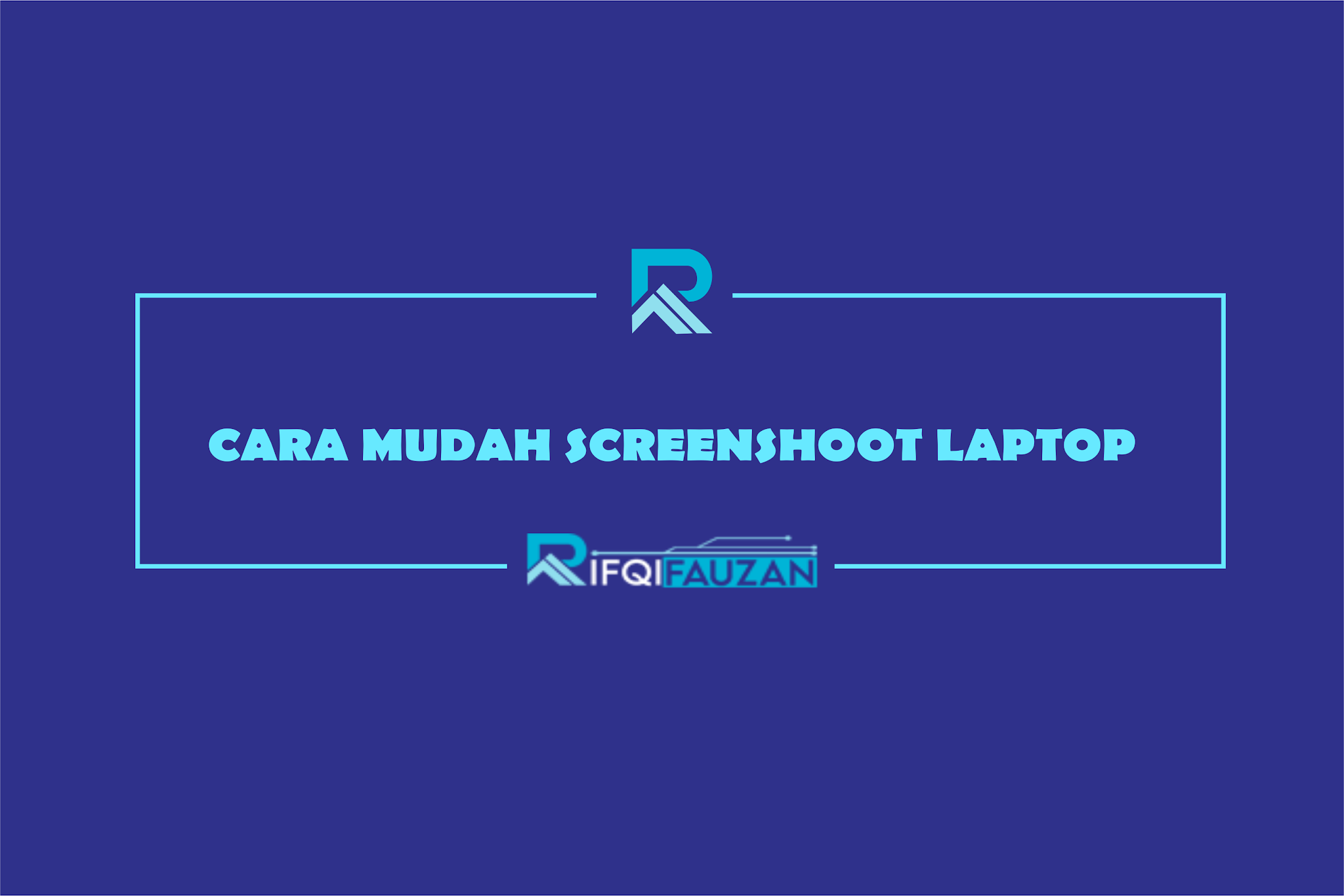 CARA SCREEN SHOT LAPTOP TERMUDAH
