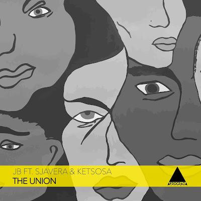 JB Feat. Sjavera & KetsoSA - The Union (Original Mix)