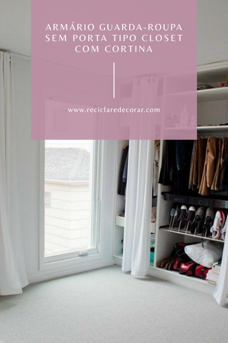Armário guarda-roupa sem porta tipo closet com cortina