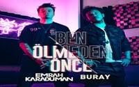 Emrah Karaduman ft. Buray - Ben Ölmeden Önce