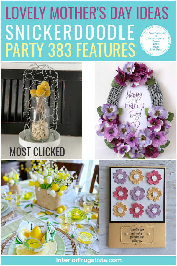 Lovely Mother's Day Ideas - Snickerdoodle Create Bake Make Link Party 383 Features co-hosted by Interior Frugalista #linkparty #linkpartyfeatures #snickerdoodleparty