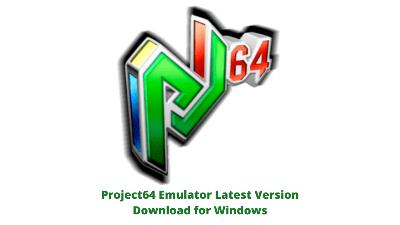 Project64 Emulator Latest Version Download for Windows