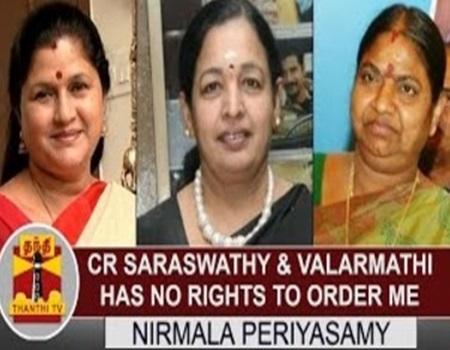 """""""CR Saraswathy & Valarmathi have no rights to order me"""" – Nirmala Periyasamy"""