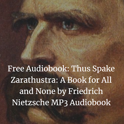 Free Audiobook :Thus Spake Zarathustra: A Book for All and None by Friedrich Nietzsche