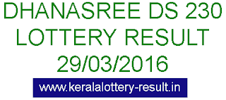 Kerala lottery result, Dhanasree Lottery result, Dhanasree DS-230 lottery result, Today's Dhanasree Lottery result today, 29-03-2016 Dhanasree Lottery result, Dhanasree DS 230 lottery result
