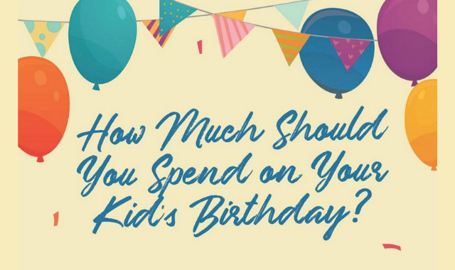 How to Plan Your Kid's Birthday According to Your Budget