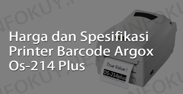 harga dan spesifikasi printer barcode argox os-214 plus