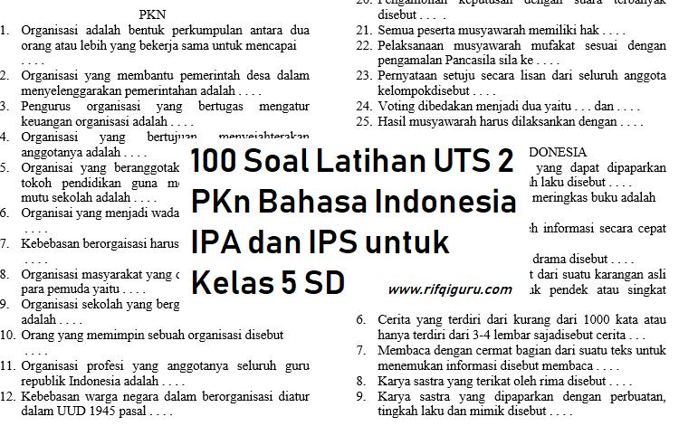 100 Soal Latihan Uts 2 Pkn Bahasa Indonesia Ipa Dan Ips Untuk Kelas 5 Sd Rifqi Guru