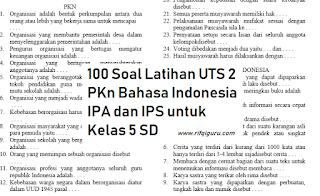 100-soal-latihan-uts-2-pkn-bahasa-indonesia-ipa-dan-ips-untuk-kelas-5-sd