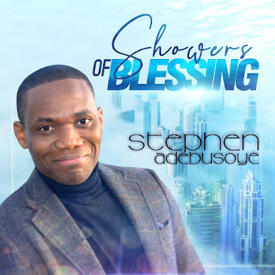 Showers of Blessing - Stephen Adebusoye