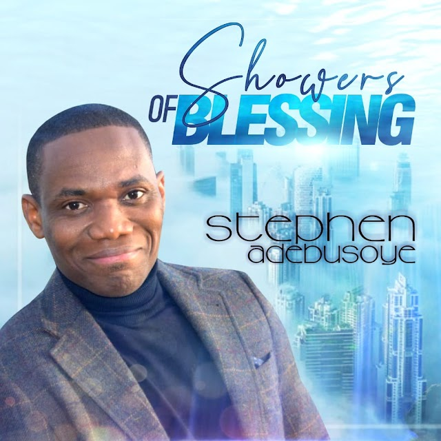 Music + Video: Showers of Blessing - Stephen Adebusoye