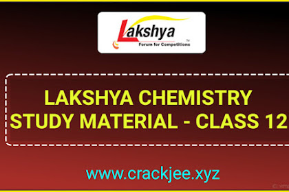 [PDF] Download Lakshya Chemistry Study Material For IIT JEE