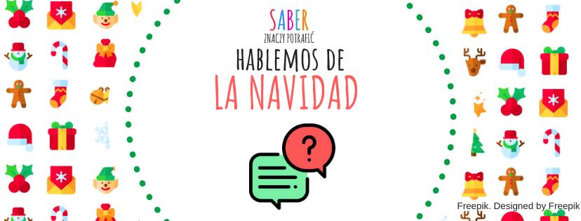 HABLEMOS DE LA NAVIDAD | Porozmawiajmy o świętach